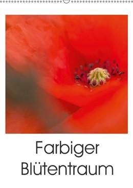 Abbildung von Adam | Farbiger Blütentraum (Wandkalender 2019 DIN A2 hoch) | 4. Edition 2018 | 2018 | Farbenfrohe und frische Blüten...