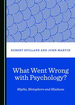 Abbildung von What Went Wrong with Psychology? Myths, Metaphors and Madness | 2018