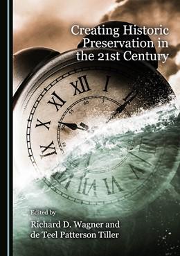 Abbildung von Creating Historic Preservation in the 21st Century | 1. Auflage | 2018 | beck-shop.de