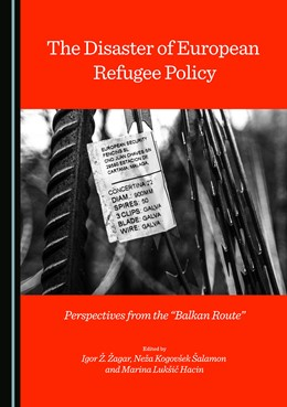 "Abbildung von The Disaster of European Refugee Policy | 2018 | Perspectives from the ""Balkan ..."