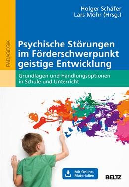Abbildung von Schäfer / Mohr | Psychische Störungen im Förderschwerpunkt geistige Entwicklung | 2018 | Grundlagen und Handlungsoption...
