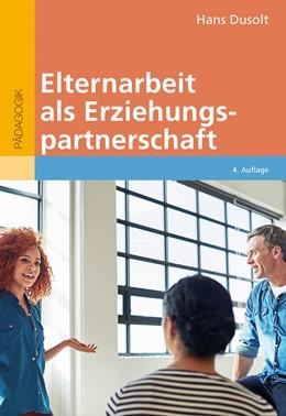 Abbildung von Dusolt   Elternarbeit als Erziehungspartnerschaft   4. Auflage   2018   beck-shop.de