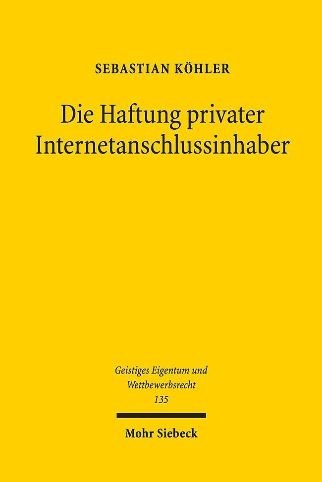 Die Haftung privater Internetanschlussinhaber | Köhler, 2018 | Buch (Cover)