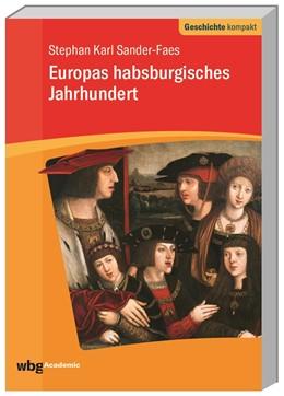 Abbildung von Sander-Faes / Reinhardt   Europas habsburgisches Jahrhundert   2018