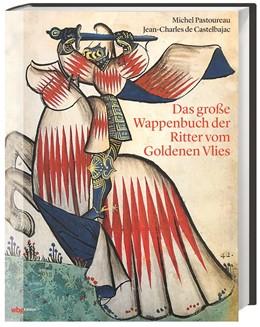 Abbildung von Pastoureau / Castelbajac | Das große Wappenbuch der Ritter vom Goldenen Vlies | 1. Auflage | 2018 | beck-shop.de