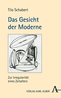Abbildung von Schabert | Das Gesicht der Moderne | 888. Auflage | 2018 | Zur Irregularität eines Zeital...