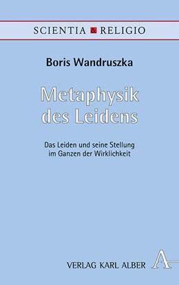 Abbildung von Wandruszka | Metaphysik des Leidens | 1. Auflage | 2019 | 35 | beck-shop.de