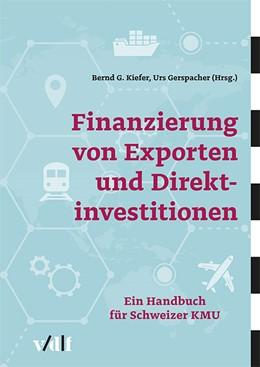 Abbildung von Gerspacher / Kiefer | Finanzierung von Exporten und Direktinvestitionen | 2018 | Ein Handbuch für Schweizer KMU