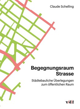 Abbildung von Schelling | Begegnungsraum Strasse | 2018 | Städtebauliche Überlegungen zu...