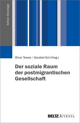 Abbildung von Tewes / Gül | Der soziale Raum der postmigrantischen Gesellschaft | 2018