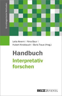 Abbildung von Akremi / Traue / Knoblauch / Baur | Handbuch Interpretativ forschen | 2018