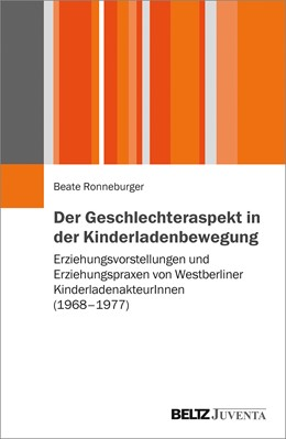 Abbildung von Ronneburger | Der Geschlechteraspekt in der Kinderladenbewegung | 1. Auflage | 2019 | beck-shop.de