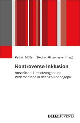 Abbildung von Gingelmaier / Müller | Kontroverse Inklusion | 2018 | Ansprüche, Umsetzungen und Wid...