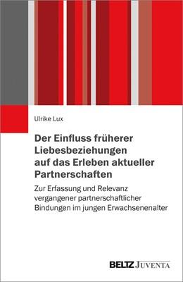 Abbildung von Lux | Der Einfluss früherer Liebesbeziehungen auf das Erleben aktueller Partnerschaften | 1. Auflage | 2018 | beck-shop.de
