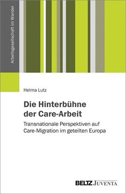 Abbildung von Lutz | Die Hinterbühne der Care-Arbeit | 1. Auflage | 2018 | beck-shop.de