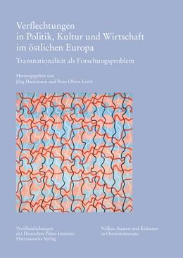 Abbildung von Hackmann / Loew   Verflechtungen in Politik, Kultur und Wirtschaft im östlichen Europa   1. Auflage   2018   35   beck-shop.de