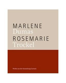 Abbildung von Marlene Dumas, Rosemarie Trockel | 2018 | Werke aus der Sammlung Garnatz