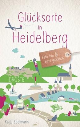 Abbildung von Edelmann | Glücksorte in Heidelberg | 1. Auflage | 2018 | beck-shop.de