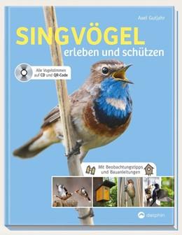 Abbildung von Gutjahr | Singvögel erleben und schützen | 1. Auflage | 2018 | beck-shop.de