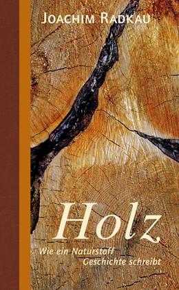 Abbildung von Radkau | Holz | 1. Auflage | 2018 | beck-shop.de