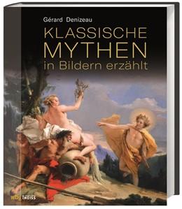 Abbildung von Denizeau | Klassische Mythen in Bildern erzählt | 1. Auflage | 2018 | beck-shop.de