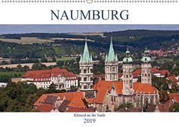 Abbildung von Boettcher | Naumburg - Kleinod an der Saale (Wandkalender 2019 DIN A2 quer) | 3. Edition 2018 | 2018 | Naumburg - das Zentrum der