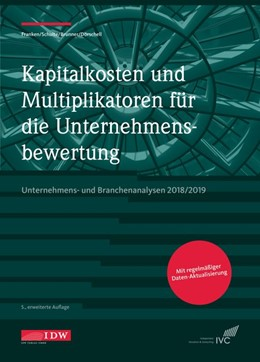 Abbildung von Franken / Schulte / Brunner / Dörschell   Kapitalkosten und Multiplikatoren für die Unternehmensbewertung   5. Auflage   2018   Unternehmens- und Branchenanal...