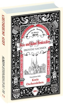 Abbildung von Schmidt   Bau- und Kunstdenkmäler des Kreises OSCHERSLEBEN 1891   2018   [14. Heft von 34] Beschreibend...