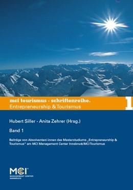 Abbildung von Siller / Zehrer   MCI Tourismus - Schriftenreihe Entrepreneurship & Tourismus 1   1. Auflage   2015   beck-shop.de