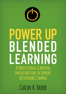 Abbildung von Rice Tucker | Power Up Blended Learning | 2019 | A Professional Learning Infras...