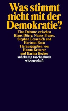 Abbildung von Dörre / Ketterer / Becker | Was stimmt nicht mit der Demokratie? | Originalausgabe | 2019 | Eine Debatte mit Klaus Dörre, ...