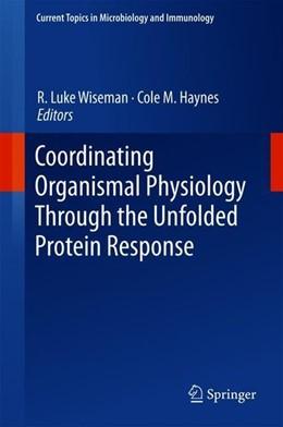 Abbildung von Wiseman / Haynes | Coordinating Organismal Physiology Through the Unfolded Protein Response | 1st ed. 2018 | 2018