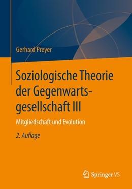 Abbildung von Preyer | Soziologische Theorie der Gegenwartsgesellschaft III | 2. Auflage | 2018 | beck-shop.de