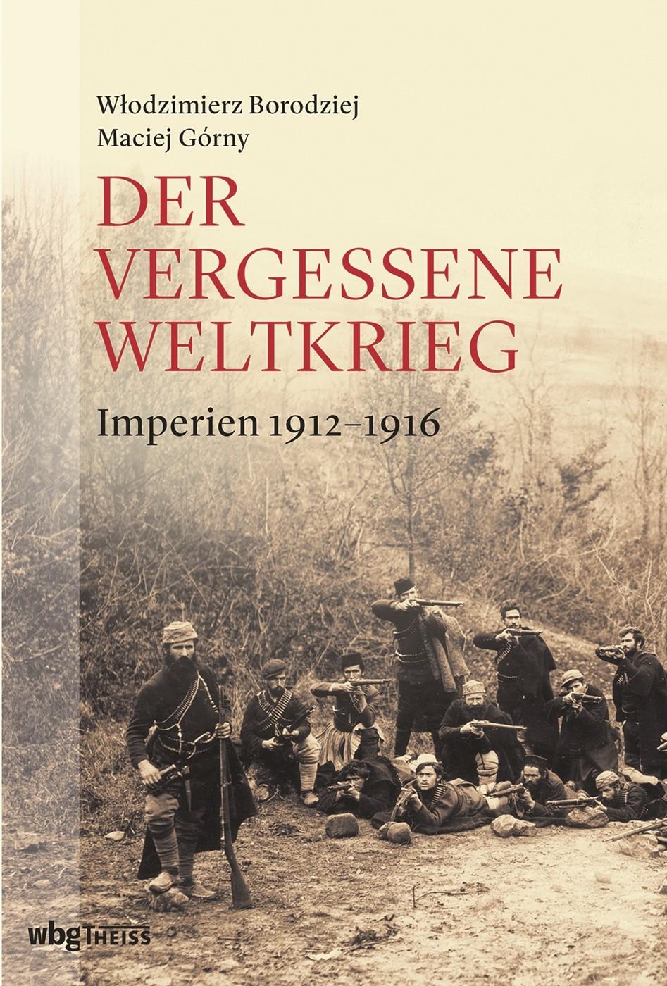 Der vergessene Weltkrieg | Borodziej / Górny, 2018 | Buch (Cover)
