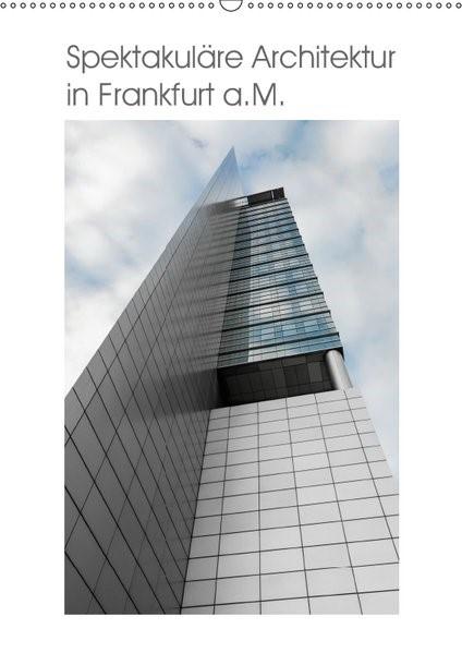 Abbildung von Aatz | Spektakuläre Architektur in Frankfurt a.M. (Wandkalender 2019 DIN A2 hoch) | 3. Edition 2018 | 2018
