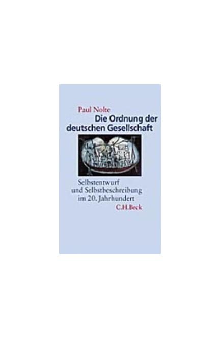 Cover: Paul Nolte, Die Ordnung der deutschen Gesellschaft
