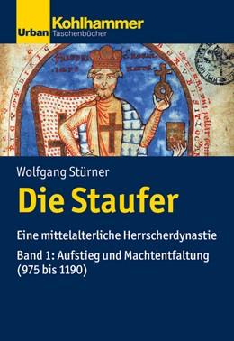 Abbildung von Stürner   Die Staufer   2019   Eine mittelalterliche Herrsche...