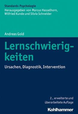 Abbildung von Gold   Lernschwierigkeiten   2., erweiterte und überarbeitete Auflage   2018   Ursachen, Diagnostik, Interven...