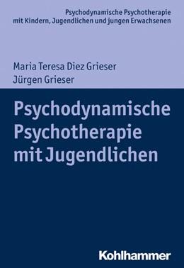 Abbildung von Diez Grieser / Grieser   Psychodynamische Psychotherapie mit Jugendlichen   2020
