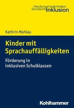 Abbildung von Mahlau   Kinder mit Sprachauffälligkeiten   1. Auflage   2018   beck-shop.de