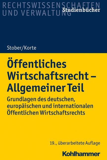 Öffentliches Wirtschaftsrecht - Allgemeiner Teil | Stober / Korte | 19., überarbeitete Auflage, 2018 | Buch (Cover)