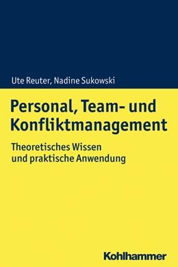 Abbildung von Reuter / Sukowski | Personal, Team- und Konfliktmanagement | 2020 | Theoretisches Wissen und prakt...