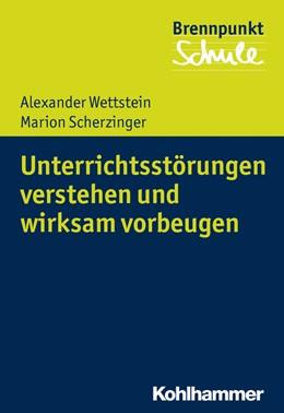 Abbildung von Wettstein / Scherzinger | Unterrichtsstörungen verstehen und wirksam vorbeugen | 2018