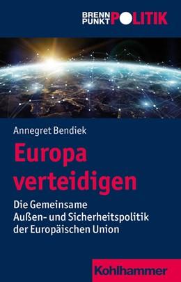 Abbildung von Bendiek   Europa verteidigen   1. Auflage   2018   beck-shop.de
