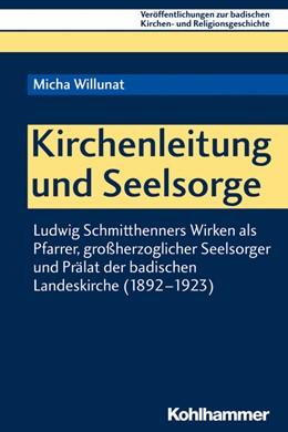 Abbildung von Willunat | Kirchenleitung und Seelsorge | 2019 | Ludwig Schmitthenners Wirken a...