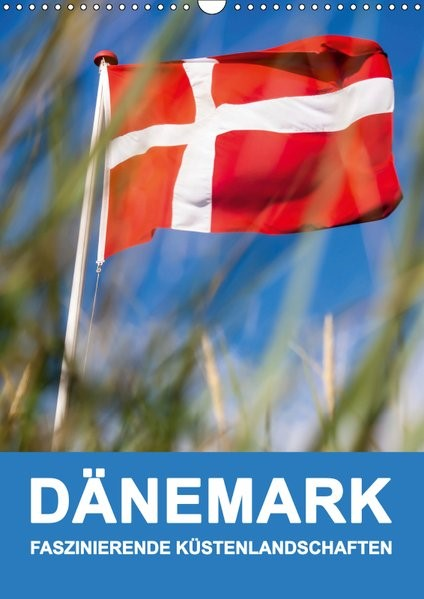 DÄNEMARK - FASZINIERENDE KÜSTENLANDSCHAFTEN (Wandkalender 2019 DIN A3 hoch) | Borgulat | 4. Edition 2018, 2018 (Cover)