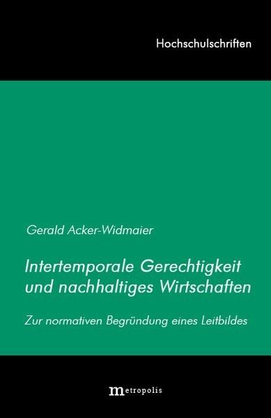 Abbildung von Acker-Widmaier   Intertemporale Gerechtigkeit und nachhaltiges Wirtschaften   1999