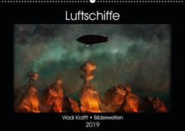 Abbildung von Krafft | Luftschiffe über fremden Landschaften (Wandkalender 2019 DIN A2 quer) | 3. Edition 2018 | 2018