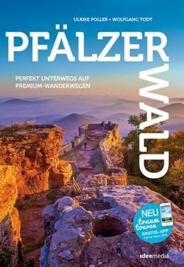 Abbildung von Poller / Uwe / Todt | PfälzerWald - Die besten Premium-Rundwanderwege im Felsenland | 1. Auflage | 2018 | Entdecken. Erleben. Einkehren:...