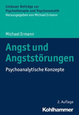 Abbildung von Ermann   Angst und Angststörungen   2. Auflage   2019   Psychoanalytische Konzepte